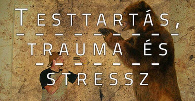 Testtartás, trauma és stressz